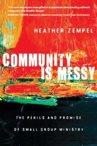 Community is Messy  (Heather Zempel)