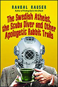 The Swedish Atheist, the Scuba Diver and other Apologetic Rabbit Trails, by Randal Rauser