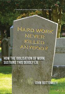 hard_work_never_killed_anybody_MSP_9781925208863_cover1
